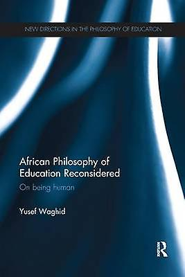 African Philosophy of Education Reconsiderouge  On being huhomme by Waghid & Yusef