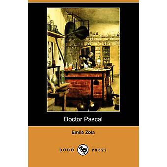 Doctor Pascal Dodo Press by Zola & Emile