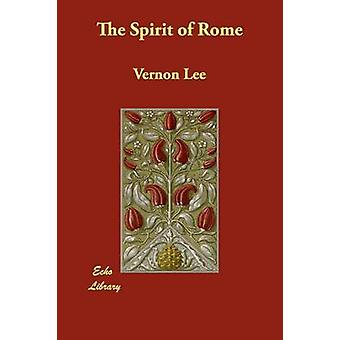 The Spirit of Rome by Lee & Vernon