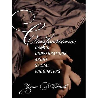 Confessions Candid Conversations about Sexual Encounters by Burrell & Yvonne
