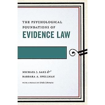 The Psychological Foundations of Evidence Law by Saks & Michael J.