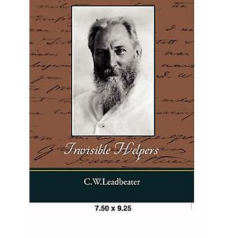 Invisible Helpers by Leadbeater & C. W.