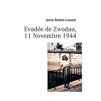 Fugir de Zwodau 11 Novembre 1944 por BollackLesnard & Janine