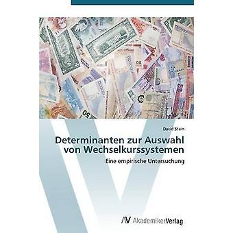 Determinanten zur Auswahl von Wechselkurssystemen av Stein David