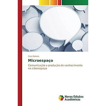 Microespao by Balieiro Caio