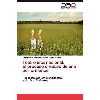 Teatro Internacional. El Proceso Creativo de Una Performance da Paoletta & Anabel Edith