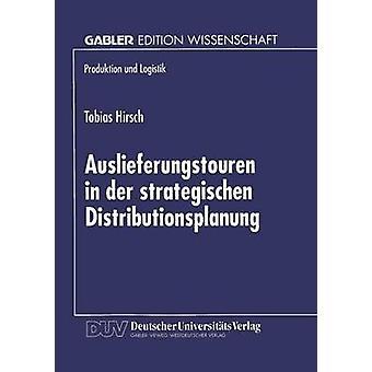 Auslieferungstouren in der strategischen Distributionsplanung by Hirsch & Tobias