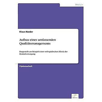 Aufbau eines umfassenden Qualittsmanagements by Harder & Klaus