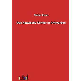 Das Hansische Kontor in Antwerpen door Evers & Walter