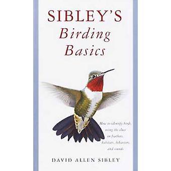 Sibley's Birding Basics by David Allen Sibley - 9780375709661 Book