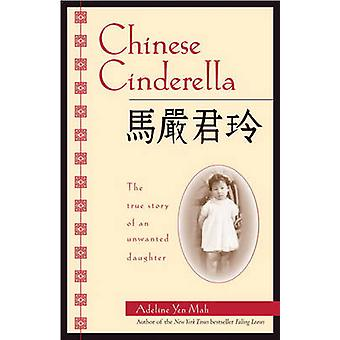 Chinese Cinderella - The True Story of an Unwanted Daughter by Adeline