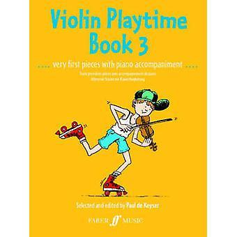 Violin Playtime - (Violin and Piano) - Bk. 3 by Paul de Keyser - 978057