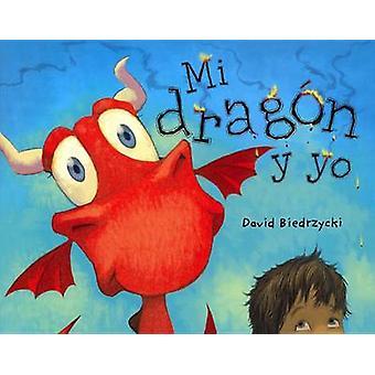 Mi Dragon y Yo (Me and My Dragon) by David Biedrzycki - 9780606377201