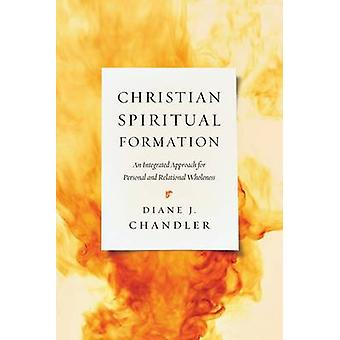 Christian Spiritual Formation - An Integrated Approach for Personal an