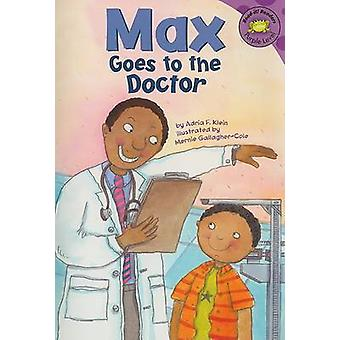 Max Goes to the Doctor by Adria F Klein - Mernie Gallagher-Cole - 978