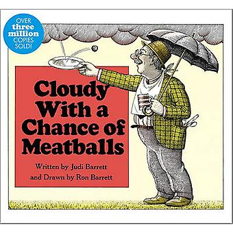 Cloudy with a Chance of Meatballs by Judi Barrett - Ron Barrett - Ron