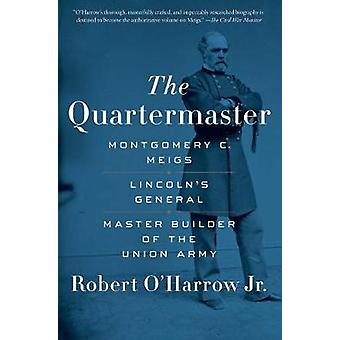 The Quartermaster - Montgomery C. Meigs - Lincoln's General - Master B