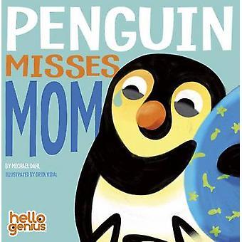 Penguin Misses Mom by Michael Dahl - Oriol Vidal - 9781479587391 Book