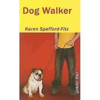 Dogwalker by Karen Spafford-Fitz - 9781551435220 Book