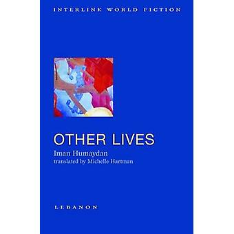 Other Lives by Iman Humaydan - Michelle Hartman - 9781566569620 Book