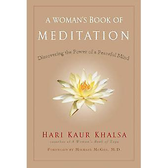 A Woman's Book of Meditation - Discovering the Power of a Peaceful Min