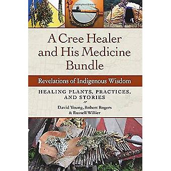 A Cree Healer and His Medicine Bundle - Revelations of Indigenous Wisd