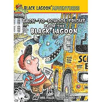 Back-To-School Fright from the Black Lagoon by Mike Thaler - Jared Le