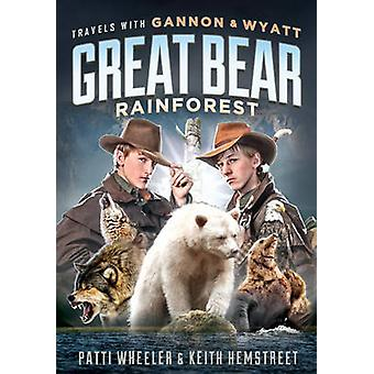 Travels with Gannon and Wyatt - Great Bear Rainforest by Patti Wheeler