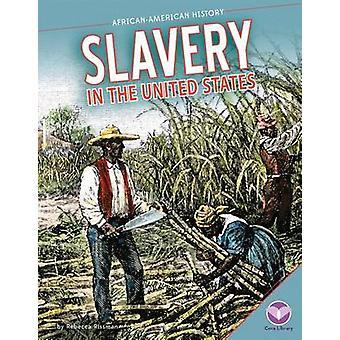 Slavery in the United States by Rebecca Rissman - 9781624031489 Book