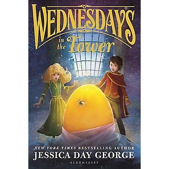 Wednesdays in the Tower by Jessica Day George - 9781681192192 Book