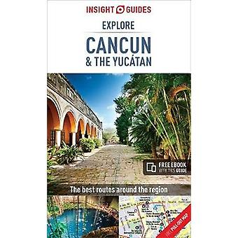 Insight Guides Explore Cancun & the Yucatan by Insight Guides Exp