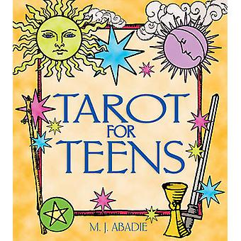 Tarot for Teens by M. J. Abadie - 9780892819171 Book