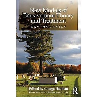 New Models of Bereavement Theory and Treatment by George Hagman