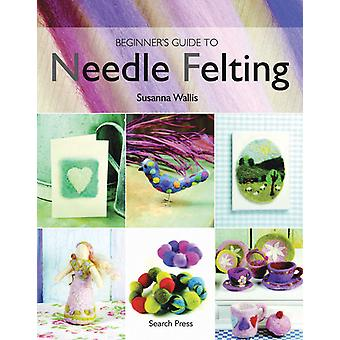 Search Press Books Beginner's Guide To Needle Felting Sp 82511