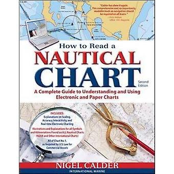 How to Read a Nautical Chart 2nd Edition Includes ALL of Chart 1 by Nigel Calder