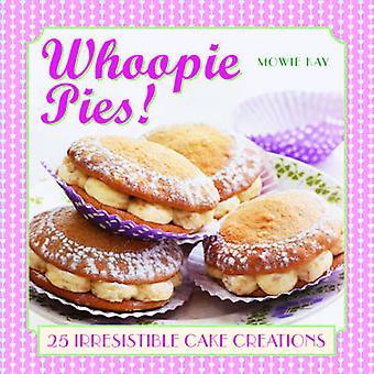 Whoopie Pies! by Mowie Kay - 9780754830283 Book