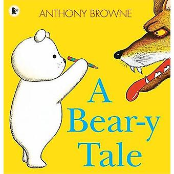 A Bear-y Tale by Anthony Browne - 9781406341621 Book