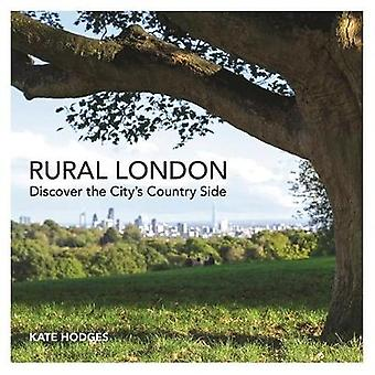 Rural London by Kate Hodges - 9781782437536 Book