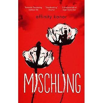 Mischling by Affinity Konar - 9781786494030 Book