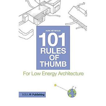 101 Rules of Thumb for Low Energy Architecture by Huw Heywood - 97818