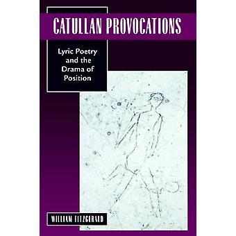 Catullan provocações - poesia lírica e o Drama da posição pela vontade