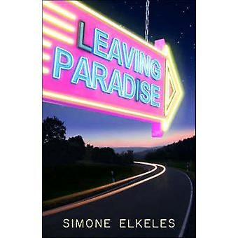 Leaving Paradise by Simone Elkeles - 9780738710181 Book