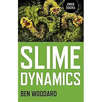 Slime Dynamics av Ben Woodard - 9781780992488 bok