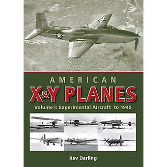Amerikanische X und Y Planes - v. 1 - Experimental-Flugzeuge bis 1945 von Kev D