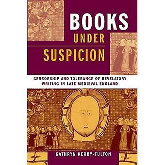 Libros bajo sospecha: Censura y tolerancia de la escritura reveladora en última Inglaterra Medieval