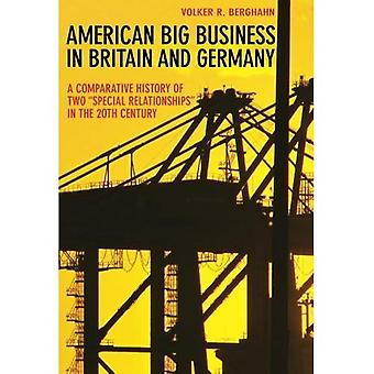 American Big Business in Britain and Germany: A Comparative History of Two 'Special Relationships' in the 20th Century
