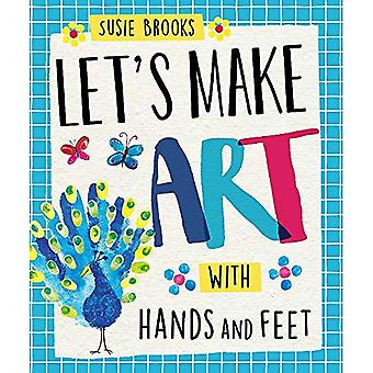 With Hands and Feet (Let's Make Art)