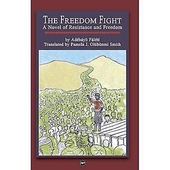 Frihet kampen: En roman av motstånd och frihet