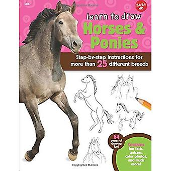 Learn to Draw Horses & Ponies: Step-by-step instructions for more than 25 different breeds - 64 pages of drawing...