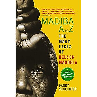 Madiba A to Z: The Many Faces of Nelson Mandela